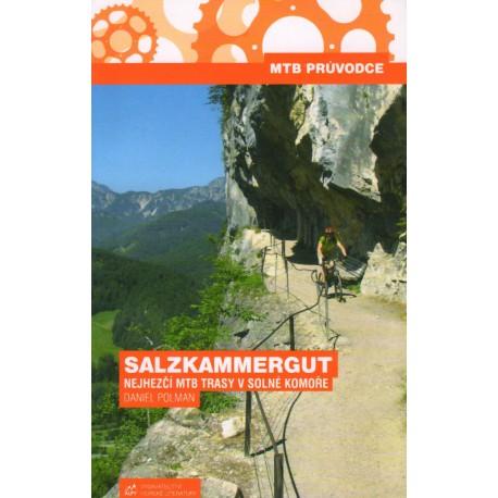 Alpy Salzkammergut Nejhezčí MTB trasy v Solné Komoře průvodce