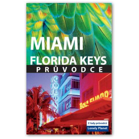 Miami, Florida Keys - průvodce Lonely Planet